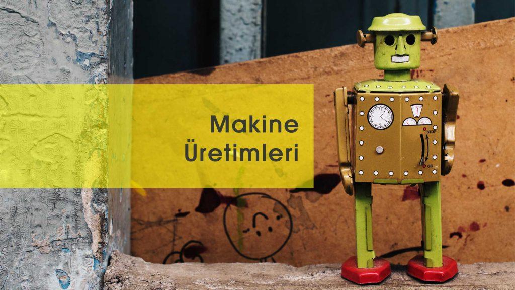 Makine Üretimleri